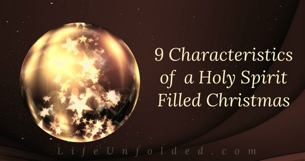 9 Characteristics of a Holy Spirit Filled Christmas!